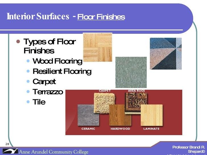 Interior Surfaces -  Floor Finishes   <ul><li>Types of Floor Finishes </li></ul><ul><ul><li>Wood Flooring </li></ul></ul><...
