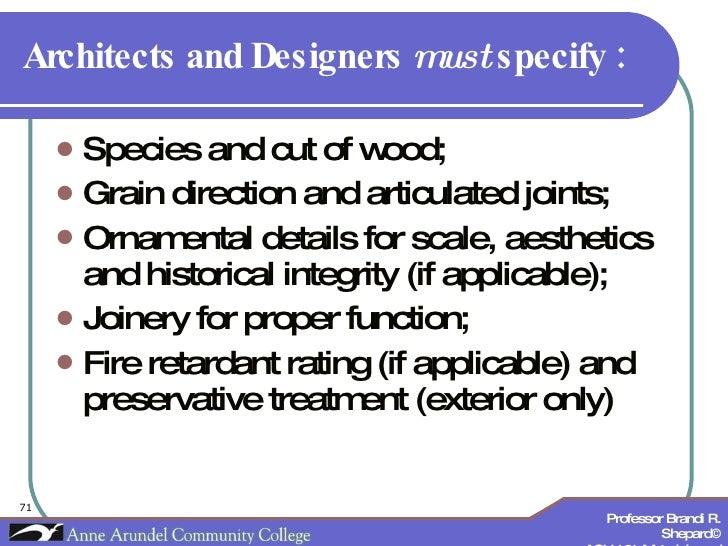 Architects and Designers  must  specify : <ul><li>Species and cut of wood; </li></ul><ul><li>Grain direction and articulat...