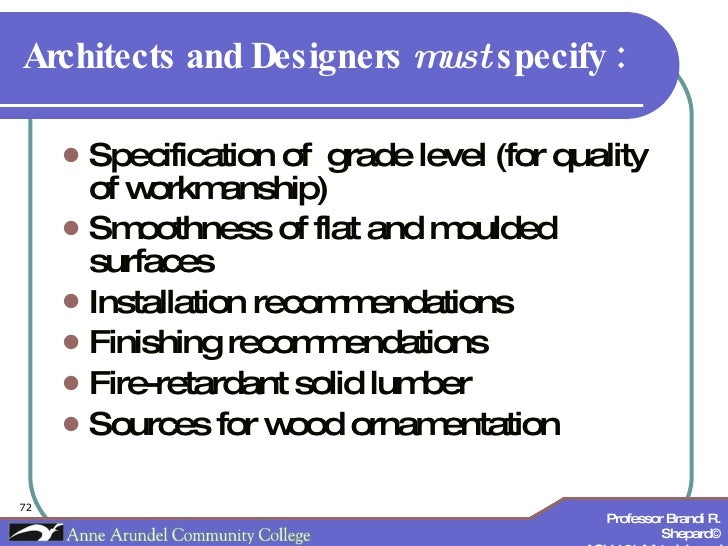 <ul><li>Specification of  grade level (for quality of workmanship) </li></ul><ul><li>Smoothness of flat and moulded surfac...