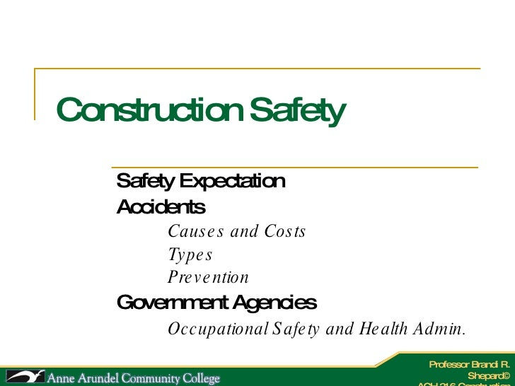 Construction Safety Safety Expectation Accidents Causes and Costs Types Prevention Government Agencies Occupational Safety...