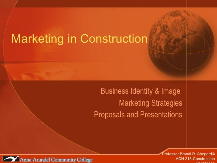Marketing in Construction Business Identity & Image  Marketing Strategies Proposals and Presentations