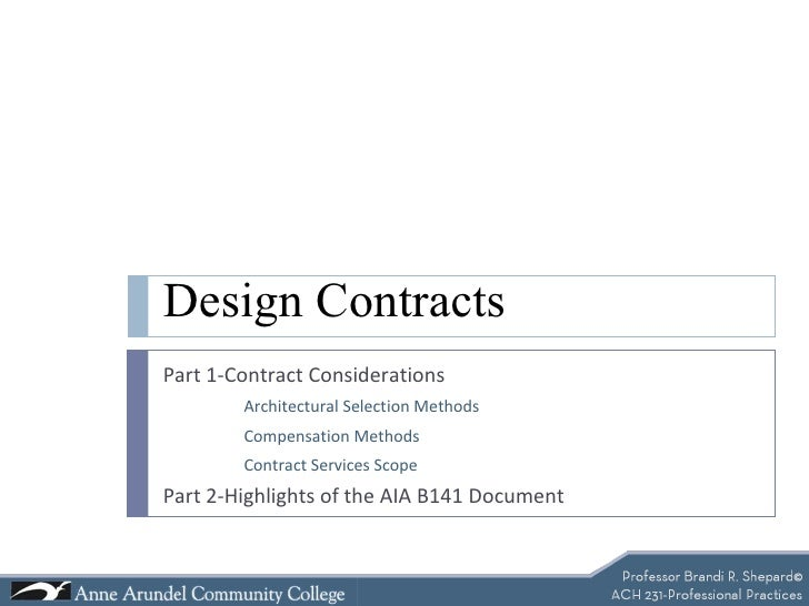 Design Contracts Part 1-Contract Considerations Architectural Selection Methods Compensation Methods Contract Services Sco...