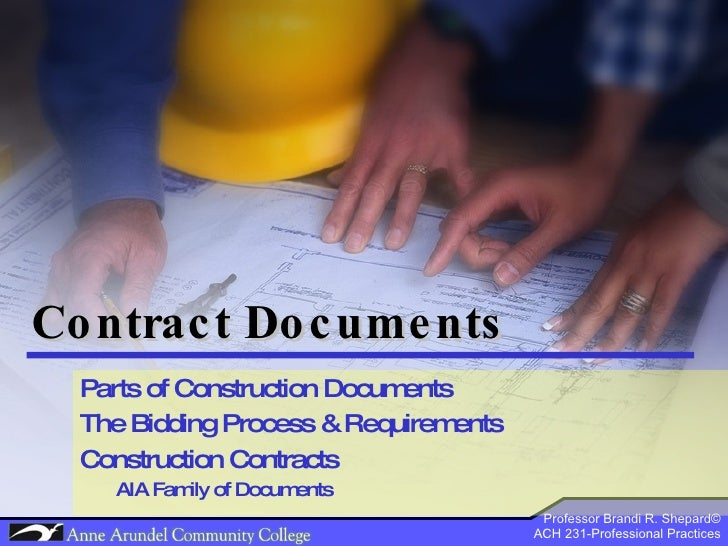 Contract Documents Parts of Construction Documents The Bidding Process & Requirements Construction Contracts AIA Family of...