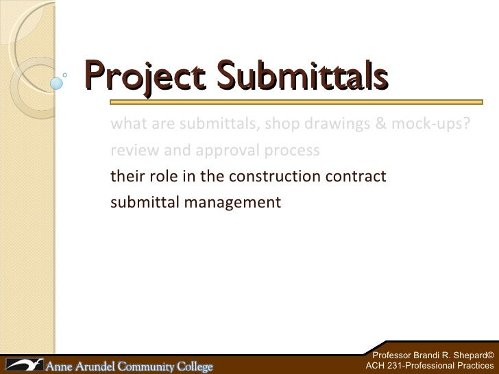 Project Submittals what are submittals, shop drawings & mock-ups? review and approval process their role in the constructi...
