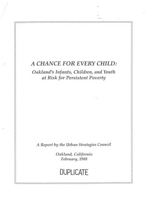 A CHANCE FOR EVERY CHILD:Oaklands Infants, Children, and Youth    at Risk for Persistent Poverty A Report by the Urban Str...