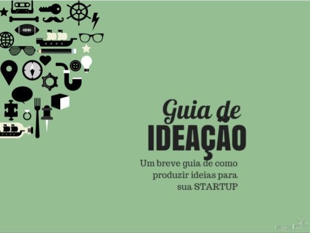 • Nos slides a seguir você(s) terá(ão) um passo- a-passo de como criar ideias de negócios relevantes para serem testadas e...