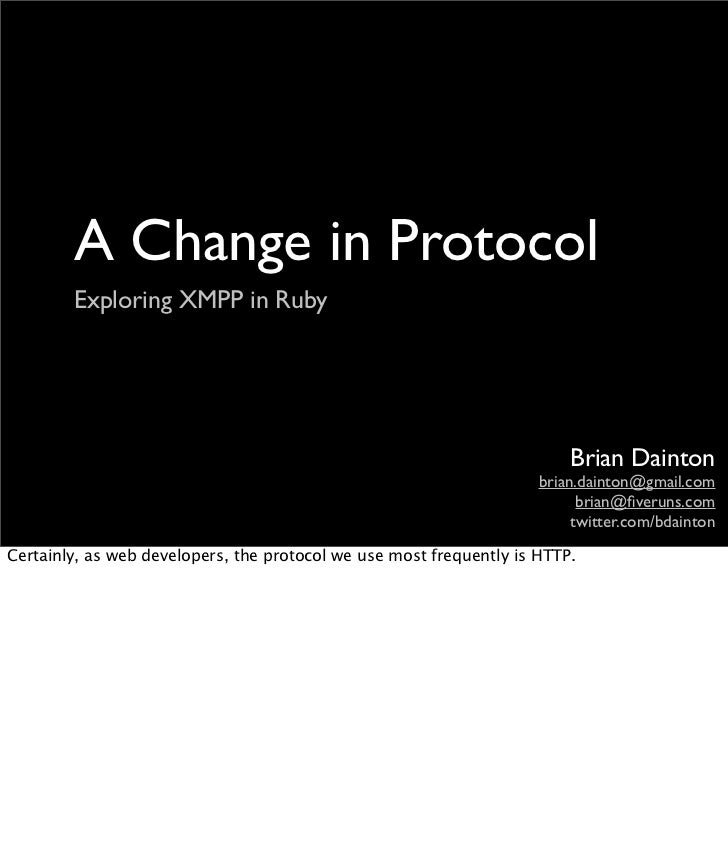 A Change in Protocol         Exploring XMPP in Ruby                                                                       ...