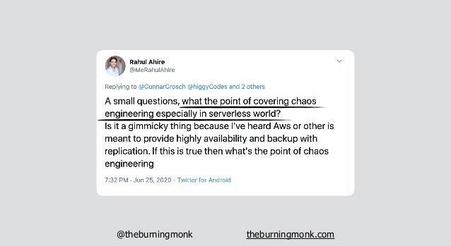 @theburningmonk theburningmonk.com by Russ Miles @russmiles source https://medium.com/russmiles/chaos-engineering-for-the-...
