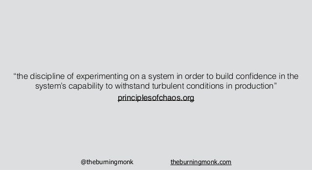 """@theburningmonk theburningmonk.com """"the discipline of experimenting on a system in order to build confidence in the system'..."""