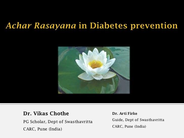 Dr. Vikas Chothe                    Dr. Arti Firke                                    Guide, Dept of SwasthavrittaPG Schol...