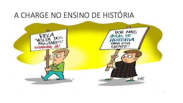 A CHARGE NO ENSINO DE HISTÓRIA