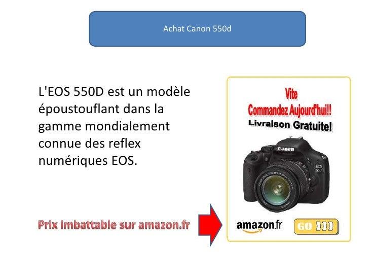 AchatCanon 550d<br />L'EOS 550D est un modèle époustouflant dans la gamme mondialement connue des reflex numériques EOS.<b...