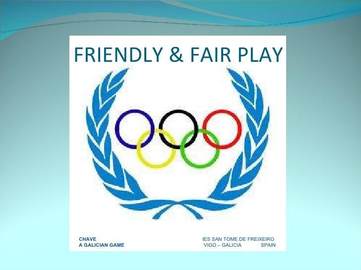 FRIENDLY & FAIR PLAY CHAVE   IES SAN TOME DE FREIXEIRO A GALICIAN GAME   VIGO – GALICIA  SPAIN