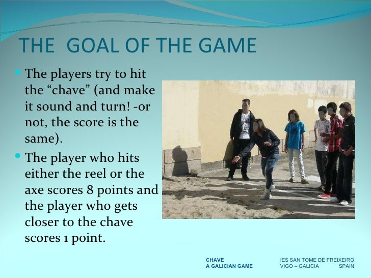 """THE  GOAL OF THE GAME <ul><li>The players try to hit the """"chave"""" (and make it sound and turn! -or not, the score is the sa..."""