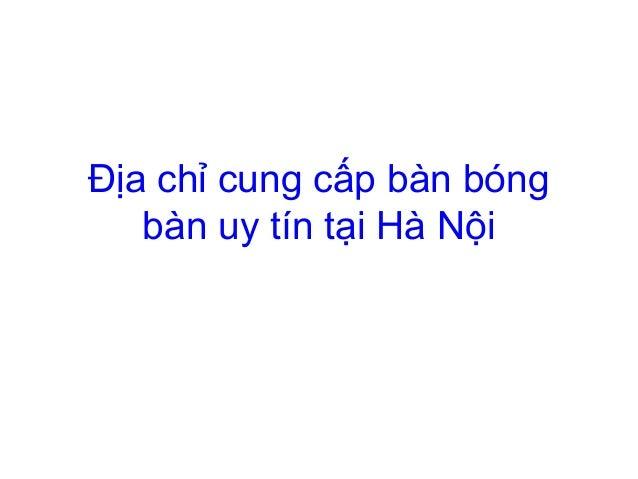 Địa chỉ cung cấp bàn bóng bàn uy tín tại Hà Nội