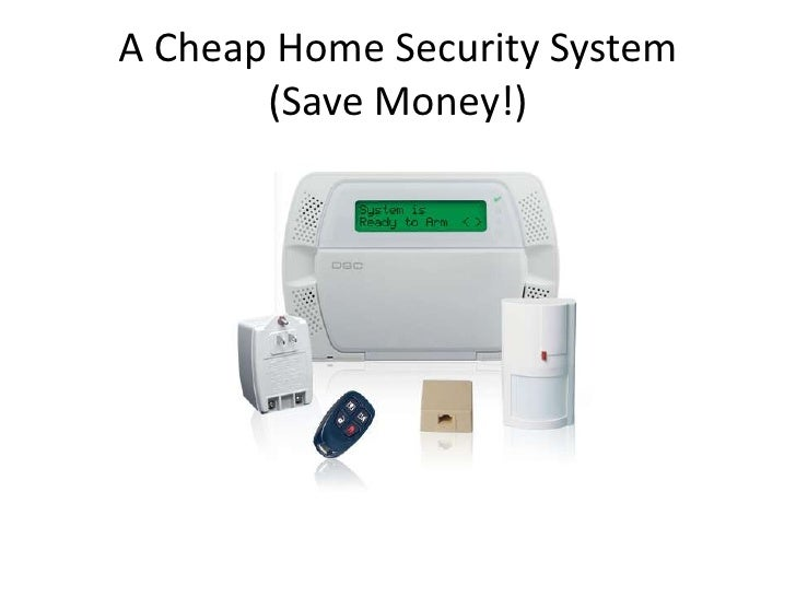 A Cheap Home Security System