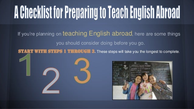 A Checklist for Preparing to Teach English Abroad Slide 2