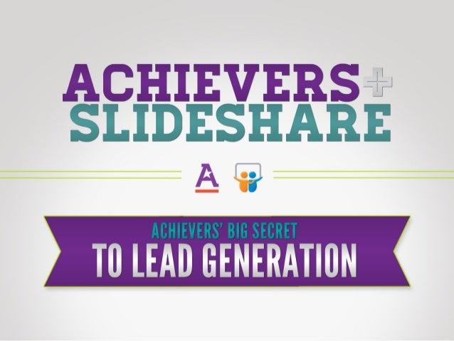 Achievers' Big Secret to Lead Generation on SlideShare