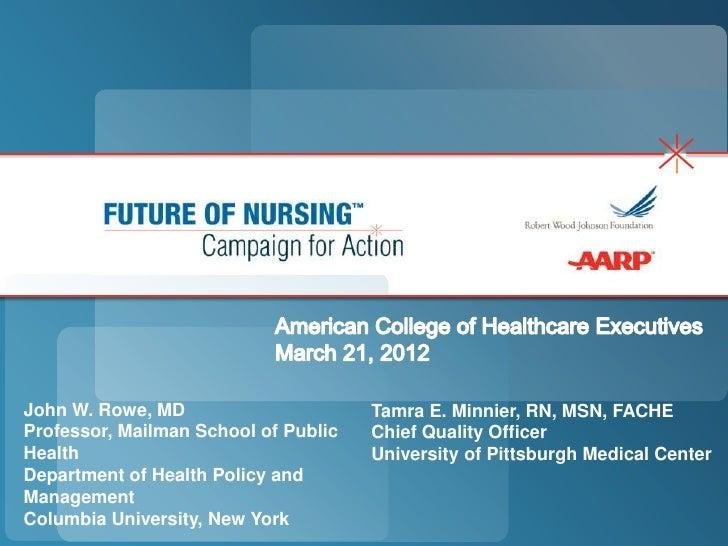 John W. Rowe, MD                      Tamra E. Minnier, RN, MSN, FACHEProfessor, Mailman School of Public   Chief Quality ...