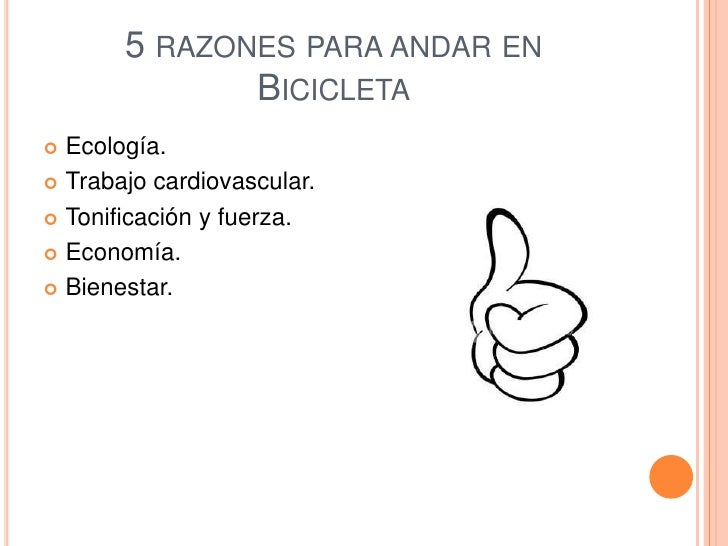 5 RAZONES PARA ANDAR EN              BICICLETA Ecología. Trabajo cardiovascular. Tonificación y fuerza. Economía. Bie...
