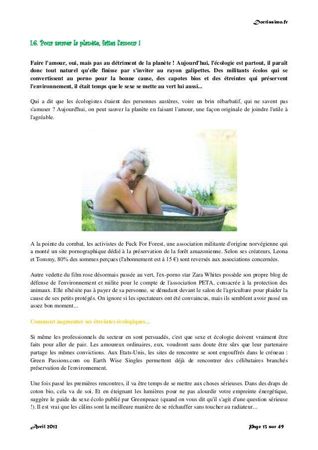 Doctissimo.fr Avril 2012 Page 13 sur 49 I.6. Pour sauver la planète, faites l'amour ! Faire l'amour, oui, mais pas au détr...