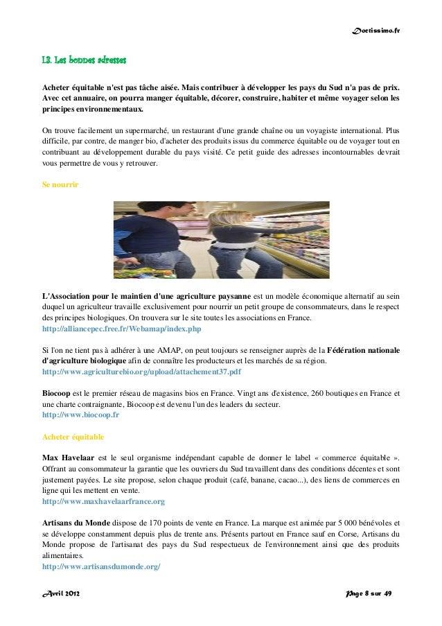 Doctissimo.fr Avril 2012 Page 8 sur 49 I.3. Les bonnes adresses Acheter équitable n'est pas tâche aisée. Mais contribuer à...