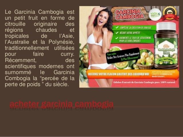 acheter garcinia cambogia Le Garcinia Cambogia est un petit fruit en forme de citrouille originaire des régions chaudes et...