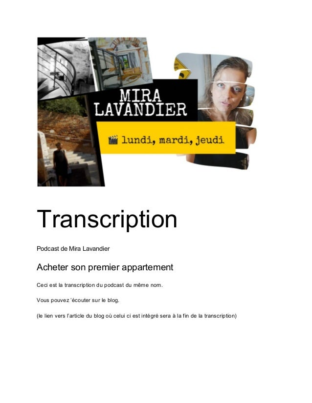 Transcription Podcast de Mira Lavandier Acheter son premier appartement Ceci est la transcription du podcast du même nom. ...