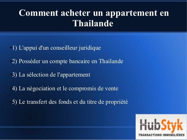 Comment acheter un appartement en Thailande ●1) L'appui d'un conseilleur juridique ●2) Posséder un compte bancaire en Thai...