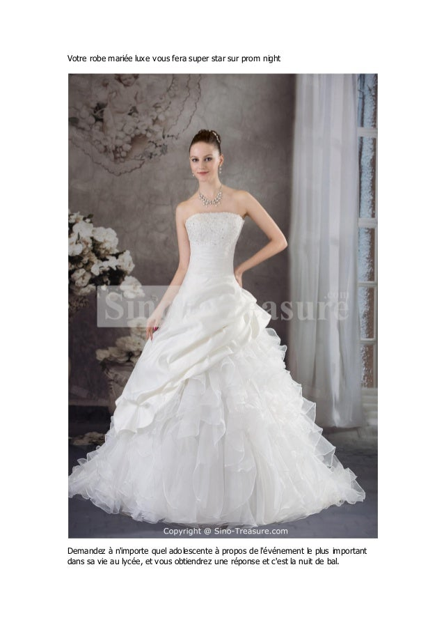 Votre robe mariée luxe vous fera super star sur prom nightDemandez à nimporte quel adolescente à propos de lévénement le p...
