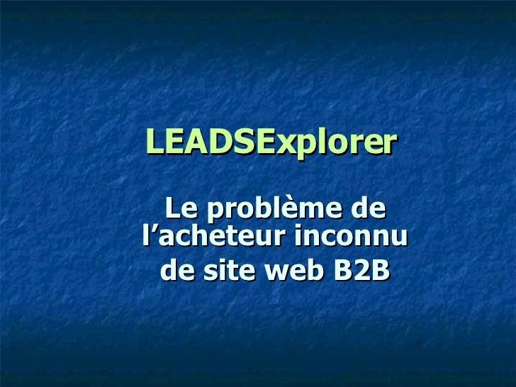 LEADSExplorer Le problème de l'acheteur inconnu de site web B2B