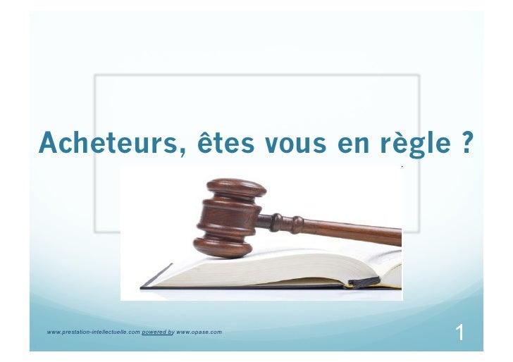 Acheteurs, êtes vous en règle ?     www.prestation-intellectuelle.com powered by www.opase.com                            ...