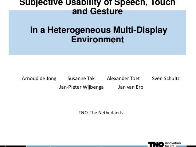 Subjective Usability of Speech, Touch            and Gesture   in a Heterogeneous Multi-Display             EnvironmentArn...