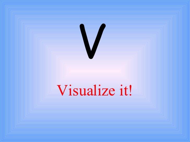 Visualize it! V