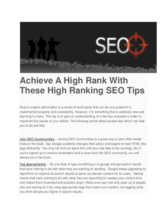 Achieve A High Rank With These High Ranking SEO Tips Search engine optimization is a series of techniques that can be very...