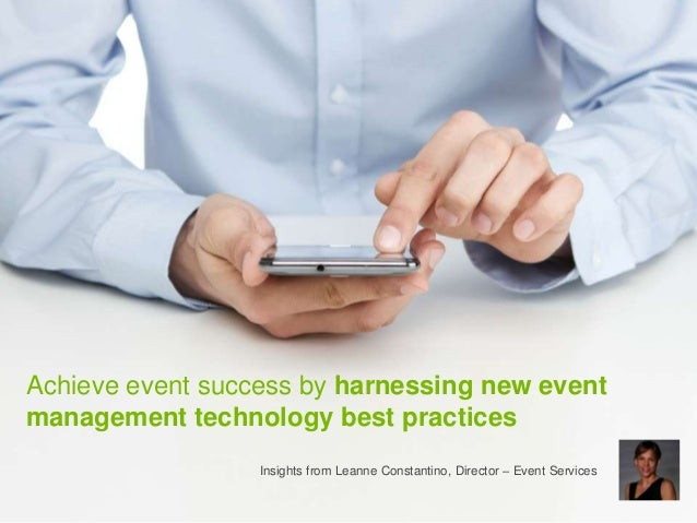 Achieve event success by harnessing new event management technology best practices Insights from Leanne Constantino, Direc...