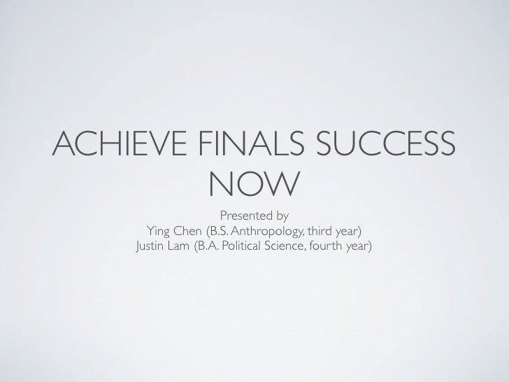 ACHIEVE FINALS SUCCESS                    NOW                                                              Presented by   ...