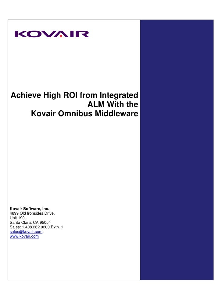 Achieve High ROI from Integrated                   ALM With the     Kovair Omnibus MiddlewareKovair Software, Inc.4699 Old...