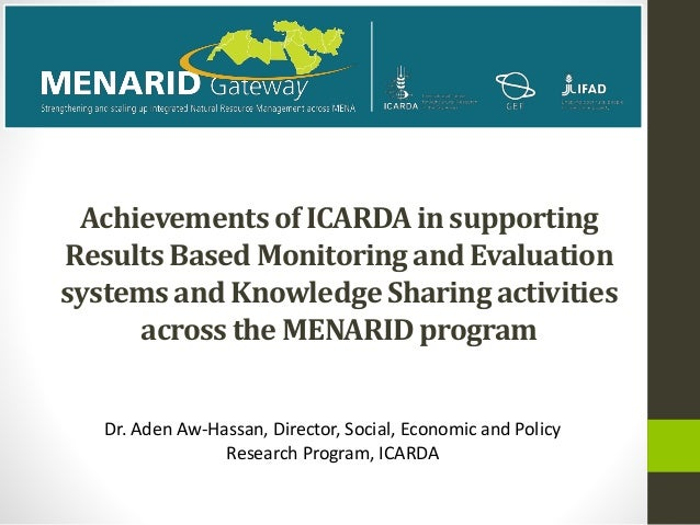 Achievements of ICARDA in supporting  Results Based Monitoring and Evaluation  systems and Knowledge Sharing activities  a...