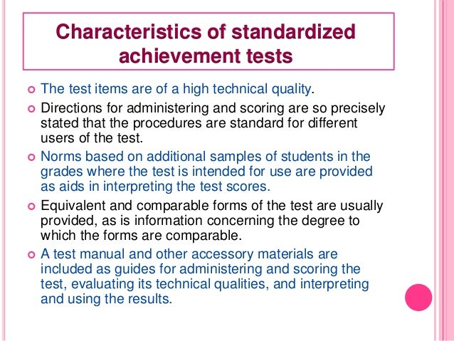 standardized test scores and its effects A standardized test is a test that is administered and scored in a consistent, or  standard, manner standardized tests are designed in such a way that the  questions, conditions  the estimate is derived from the analysis of test scores  and other relevant data from a sample drawn from the population this type of  test.