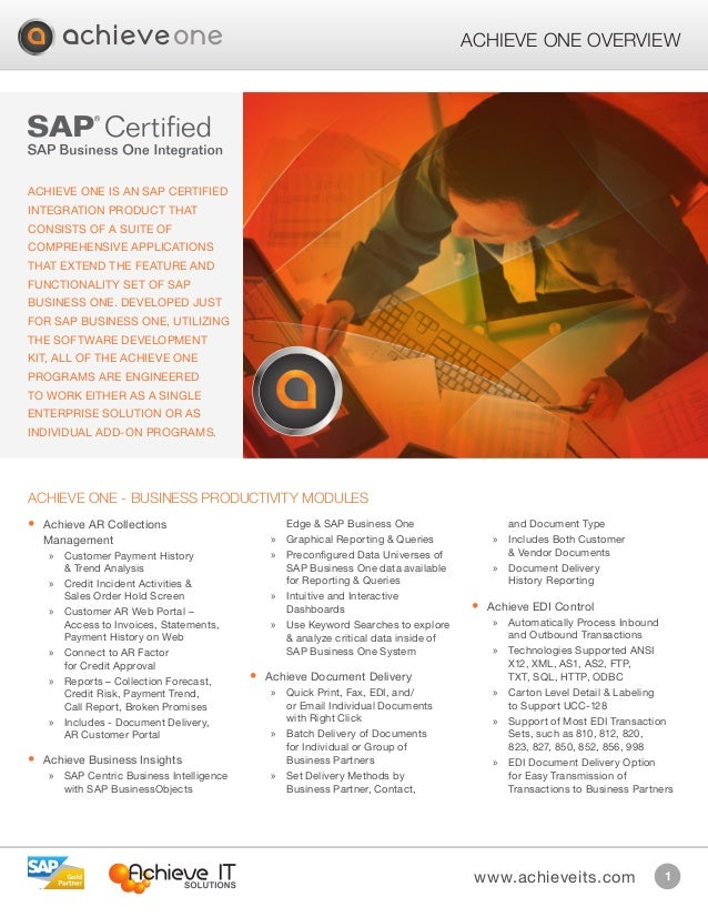 www.achieveits.com 1 Achieve One Overview Achieve One is an SAP Certified Integration product that consists of a suite of ...