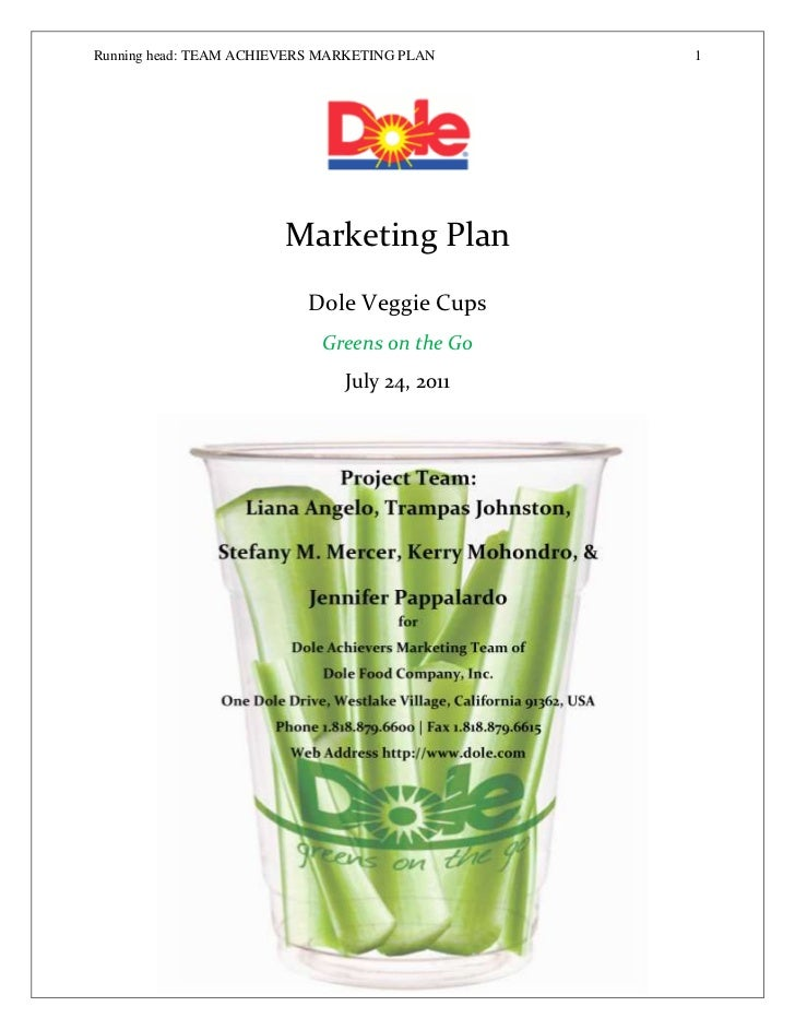 Running head: TEAM ACHIEVERS MARKETING PLAN    1                        Marketing Plan                          Dole Veggi...