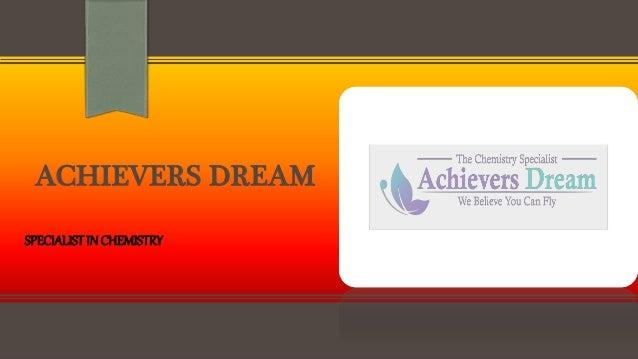 ACHIEVERS DREAM SPECIALISTIN CHEMISTRY