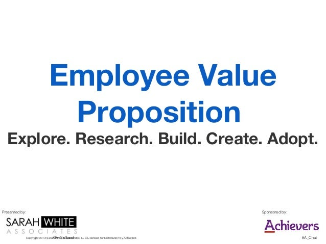 Employee Value                                  Proposition  Explore. Research. Build. Create. Adopt.Presented by:        ...