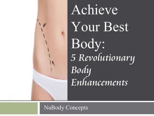 Achieve Your Best Body: 5 Revolutionary Body Enhancements NuBody Concepts