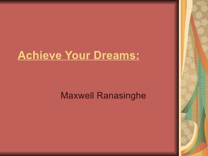 Achieve Your Dreams: Maxwell Ranasinghe