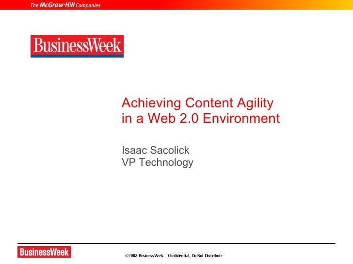 Achieving Content Agility in a Web 2.0 Environment Isaac Sacolick VP Technology