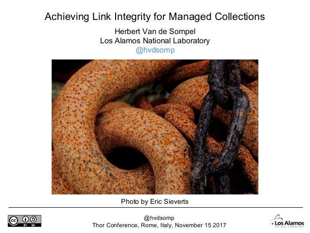 @hvdsomp Thor Conference, Rome, Italy, November 15 2017 Herbert Van de Sompel Los Alamos National Laboratory @hvdsomp Achi...