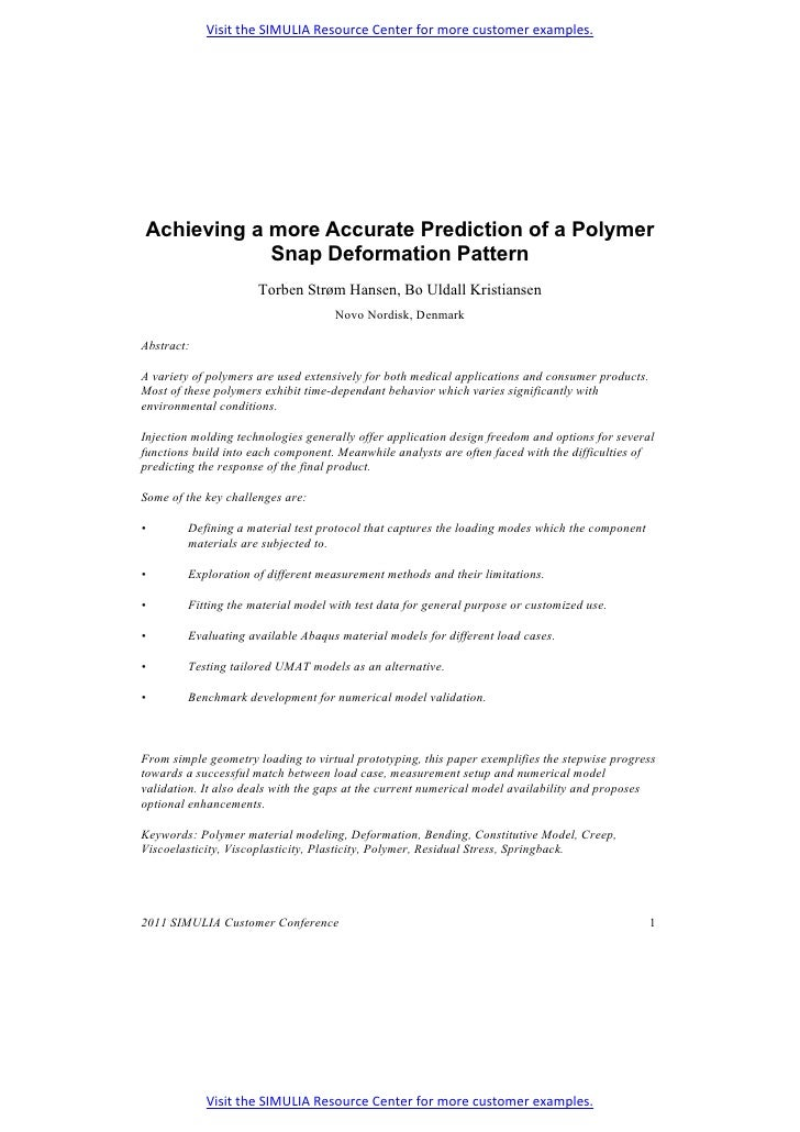 Visit the SIMULIA Resource Center for more customer examples.    Achieving a more Accurate Prediction of a Polymer        ...