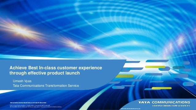 © 2015 Tata Communications Transformation Services All rights reserved. TATA COMMUNICATIONS and TATA are trademarks of Tat...